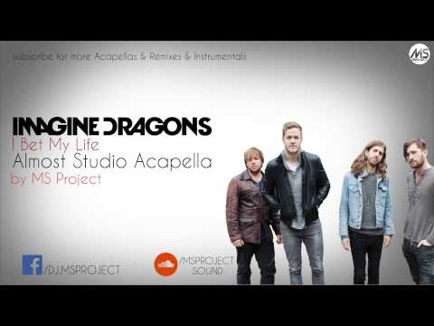 Imagine Dragons - I Bet My Life (Acapella - Vocals Only) + DL by MS Project