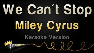 Miley Cyrus - We Can't Stop (Karaoke Version)