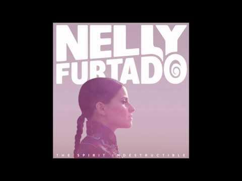 Nelly Furtado - The Spirit Indestructible [HQ]