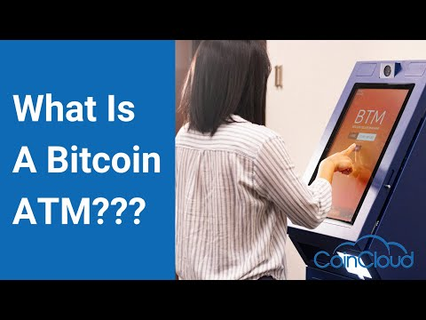 What Is A Bitcoin ATM, And How Do They Work?