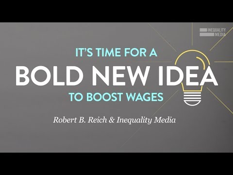 A Bold New Idea to Boost Wages | Robert Reich