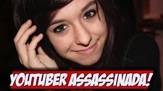 YOUTUBER É ASSASSINADA POR FÃ!