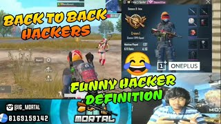 Back to Back Hackers in match, Mortal getting frustrated, Viewers funny definition of hacker