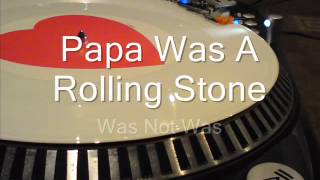 Papa Was A Rolling Stone  Was not Was