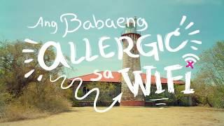 Ang Babaeng Allergic Sa WiFi (2018) Official New Trailer