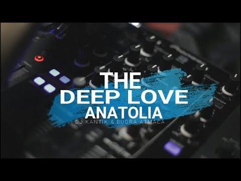 Dj Kantik & Buğra Atmaca - Deep Love Anatolia (Original Mix)