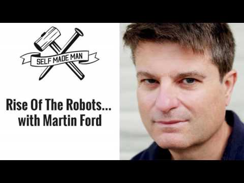 The Rise Of The Robots… with Martin Ford