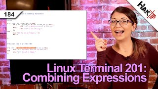 Combining Expressions | Linux Terminal 201 - HakTip 184