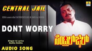 center jail   dont worry audio song sai kumar vinaya prasad sadhu kokila