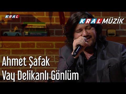 Vay Delikanlı Gönlüm - Ahmet Şafak
