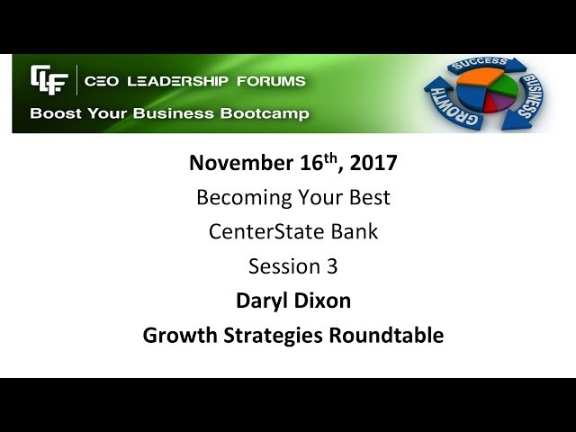 2017 11 16 CEO Leadership Forums - Becoming Your Best! - Session 03 Dixon