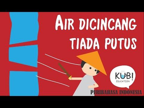 PERIBAHASA INDONESIA - Air dicincang tiada putus