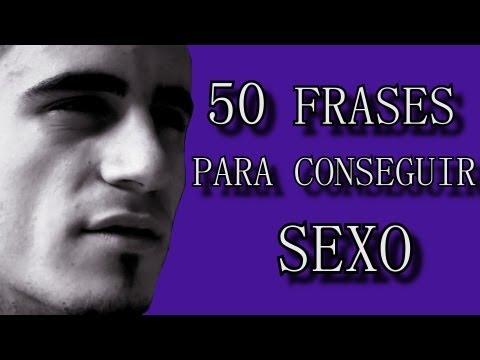 50 Frases Para Conseguir Sexo Youtube