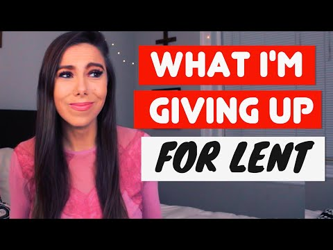WHAT I'M GIVING UP FOR LENT 2020