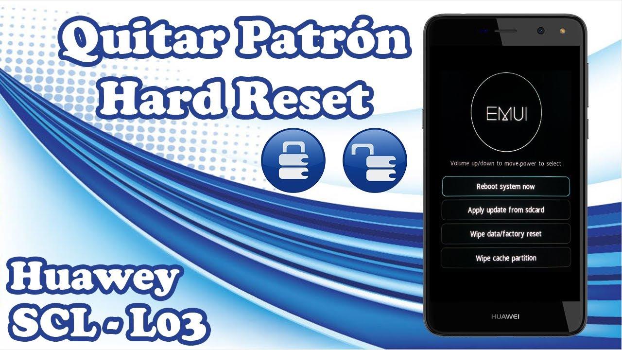 Solución Huawei Y6 SCLL03 | Hard Reset | Eliminar Patrón