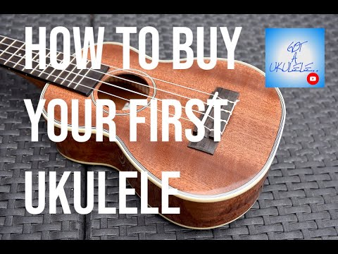 How To Buy Your First Ukulele - Got A Ukulele Beginners Guides