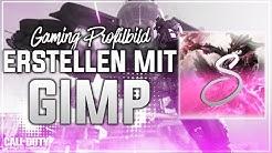 GAMING PROFILBILD MIT GIMP ERSTELLEN   YouTube Profilbild Tutorial