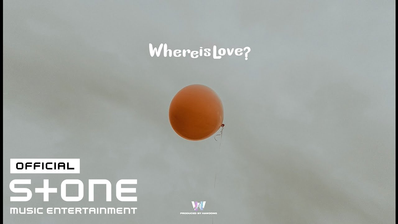 하웅 (Hawoong) - Where is love? Lyric Video