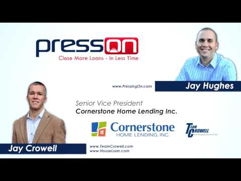 Jay Interviews Jay Crowell Senior Vice President of Cornerstone Home Lending