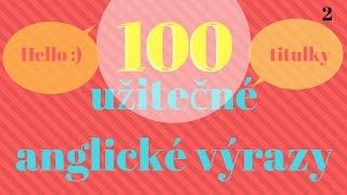 100 Běžné Anglické Fráze // Mluvíme Anglicky