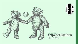 Anja Schneider - Hello Boy! - mobilee085