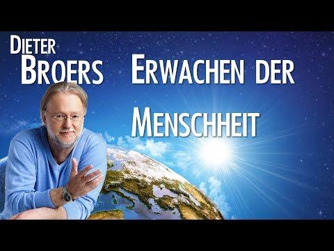 NEU - Erwachen der Menschheit - Dieter Broers - Erstmalig in Youtube