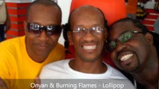 Onyan & Burning Flames - Lollipop (Antigua Carnival 2012)