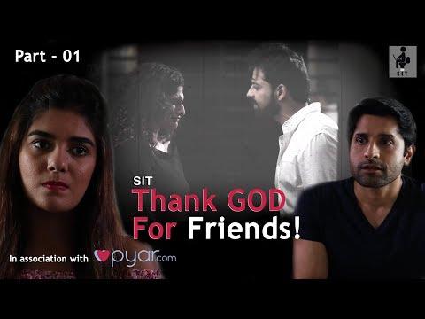 SIT | PKP | THANK GOD FOR FRIENDS | Mini Series | Part 1
