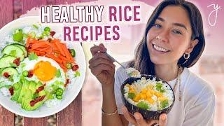 3 RICE recipes I Easy & healthy?