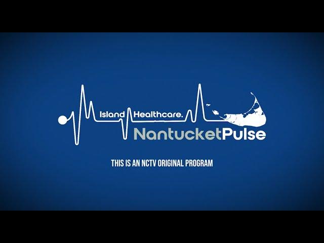 Nantucket Pulse: Coronavirus Updates - 5/22/20