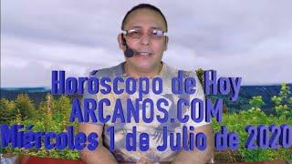 HOROSCOPO DE HOY de ARCANOS.COM - Miércoles 1 de Julio de 2020