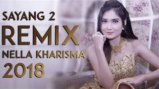 Sayang 2 Nella Kharisma Remix Breakbeat Terbaru 2018