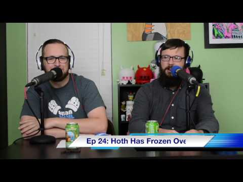 UVD Weekly Wrap-Up Ep 24: Hoth Has Frozen Over