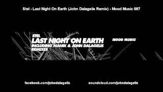 Stel - Last Night On Earth (John Dalagelis Remix) - Mood Music 087