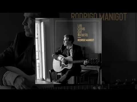 Rodrigo Manigot - Las cosas que inventás (Full album)