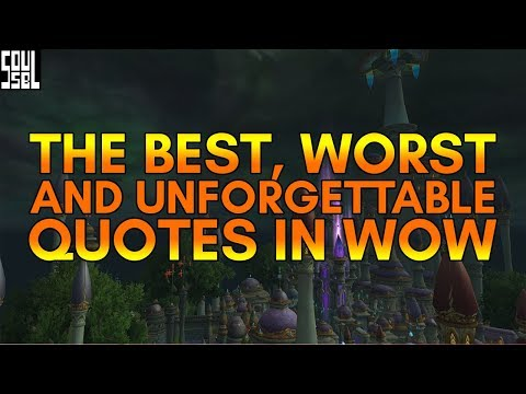 Top quotes and phrases that define the World of Warcraft!