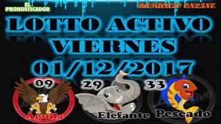 DATOS LOTTO ACTIVO FIJOS HOY VIERNES 01 DE DICIEMBRE 01/12/2017