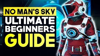No Man's Sky - Ultimate BEGINNERS GUIDE: Top 20 Tips & Tricks Every New Player Should Know!