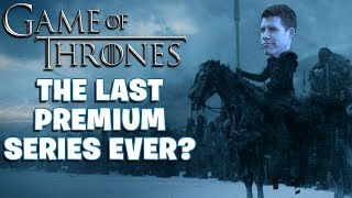 Game of Thrones: The Last Premium Series Ever? - Dude Soup Podcast #221