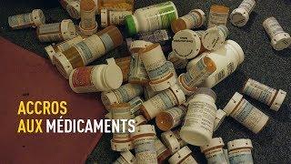 Accros aux médicaments
