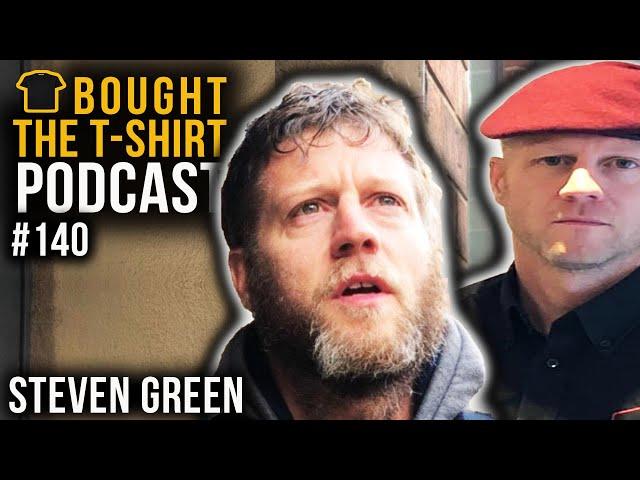 The HOMELESS Millionaire | Steven Green | Bought The T-Shirt Podcast #140
