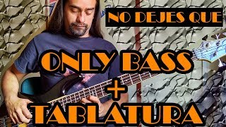 No dejes que - Caifanes - Only Bass + Tablatura