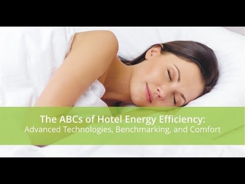 The ABCs of Hotel Energy Efficiency Advanced Technologies, Benchmarking, and Comfort