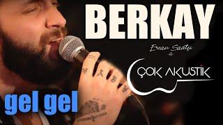 #ÇokAkustik - BERKAY & ERCAN SAATÇİ - Gel Gel