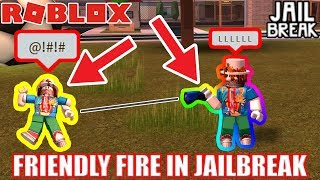 If JAILBREAK had FRIENDLY FIRE... | Roblox Jailbreak Wanted