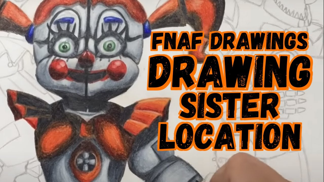 Drawing FNAF Sister Location - YouTube