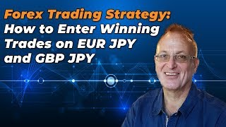 Forex Trading Strategy:  How to Enter Winning Trades on EUR JPY and GBP JPY