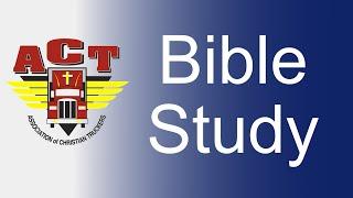 ACT Road Angel Bible Study 8-5-21