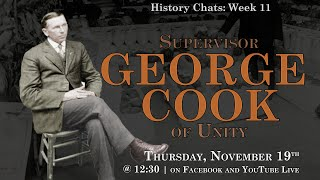video thumbnail: History Chats: George Cook of Unity [11.19.2020]