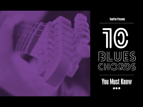 10 Blues Guitar Chords You MUST Know